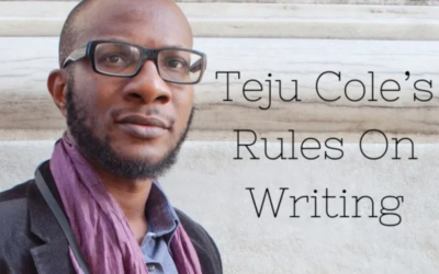 TEJU COLE ON WRITING